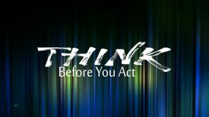 "Illustration with text ""Think, before you act""."